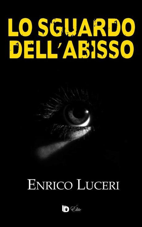 Lo sguardo dell'abisso–Enrico Luceri