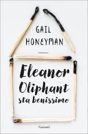 +11 *** ELEANOR OLIPHANT STA BENISSIMO *** GAIL HONEYMAN (o della fine dell'undicesimo libro nel 2019)