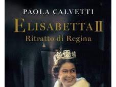 Recensione: Elisabetta Ritratto Regina Paola Calvetti