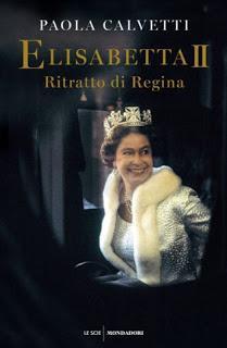 Recensione: Elisabetta II - Ritratto di Regina di Paola Calvetti