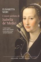 Spazio novità: L'onore perduto di Isabella de' Medici di Elisabetta Mori