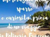 Informazioni utili sparse curiosità prima viaggio Polinesia Francese
