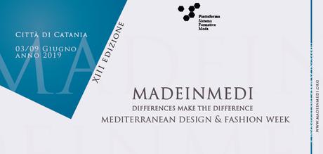 Ritorna il Il Madeinmedi - Mediterranean Design & Fashion Week: dal 3 al 9 giugno 2019