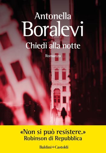 Chiedi alla notte di Antonella Boralevi