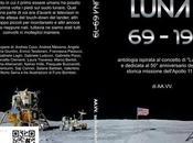 """Luna 69-19 antologia opere ispirate concetto """"Luna"""" dedicata anniversario della storica missione dell'Apollo"""