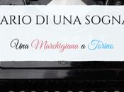 #UnaMarchigianaaTorino: miei (quasi) mesi