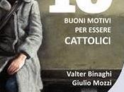 libro giorno: BUONI MOTIVI ESSERE CATTOLICI Valter Biraghi Giulio Mozzi (Laurana editore)