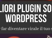 Migliori Plugin Social WordPress: Aumenta Condivisioni Traffico