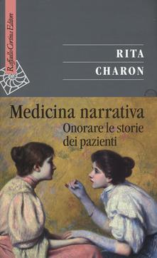 """Il coraggio di introdurre le competenze narrative nella clinica e nella scienza. Recensione di """"Medicina Narrativa. Onorare le storie dei pazienti"""", di Rita Charon – MedicinaNarrativa.eu"""