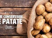 Come conservare patate