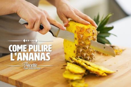 come pulire l'ananas