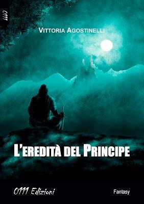 Segnalazione - L'EREDITA' DEL PRINCIPE di Vittoria Agostinelli