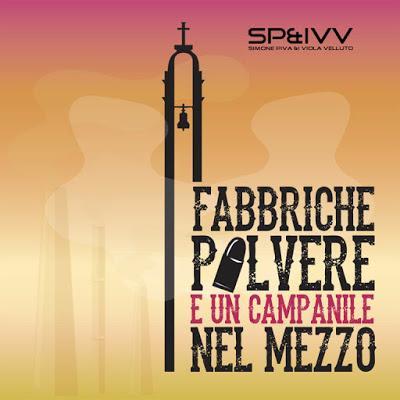 Simone Piva e I Viola Velluto - Fabbriche polvere e un campanile nel mezzo, di Luca Paoli