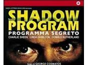 SHADOW PROGRAM PROGRAMMA SEGRETO (aka Shadow Conspirancy)