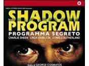 SHADOW PROGRAM PROGRAMMA SEGRETO (aka Shadow Conspirancy)