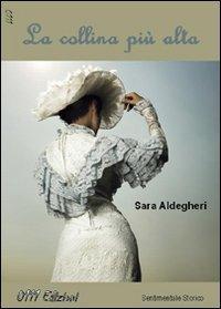 La Collina più alta di Sara Aldegheri | A Review