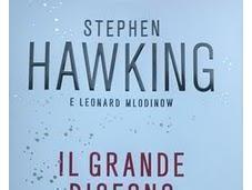 LIBRO CONSIGLIATO: Stephen Hawking Leonard Mlodinow Grande Disegno Mondadori ISBN 978-88-04-61001-4