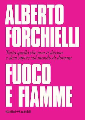 'FUOCO E FIAMME', LEGGENDO DEL MONDO DI DOMANI