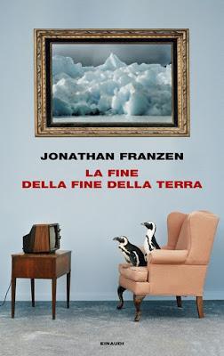 """"""" La fine della fine della Terra"""" di Jonathan Franzen"""