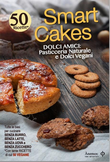 Smart Cakes, dolci amici: pasticceria naturale e dolci vegani