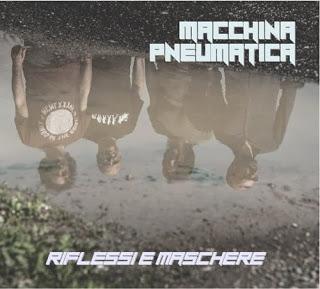 MACCHINA PNEUMATICA - Riflessi e maschere (Black Widow Records, 2019)