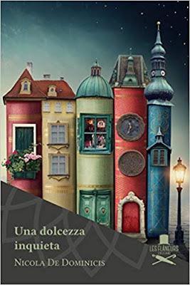 Segnalazione - UNA DOLCEZZA INQUIETA di Nicola De Dominicis