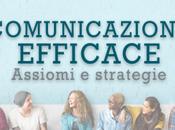 Comunicazione efficace: assiomi base strategie