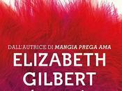 """Esce oggi città delle ragazze"""" Elizabeth Gilbert"""
