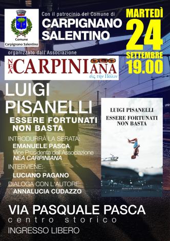 """Martedì 24 settembre 2019 – Carpignano Salentino – L'Associazione """"Nea Carpiniana"""" presenta il nuovo romanzo di Luigi Pisanelli"""