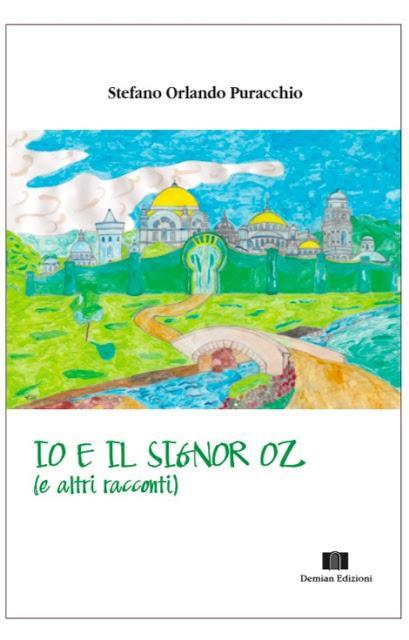 Chi va con lo Zoppo... legge Io e il signor Oz: il nuovo libro di Stefano Orlando Puracchio!