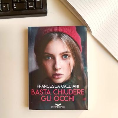 [Review] Basta chiudere gli occhi, di Francesca Caldiani
