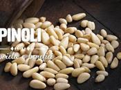 Pinoli: proprietà, benefici controindicazioni