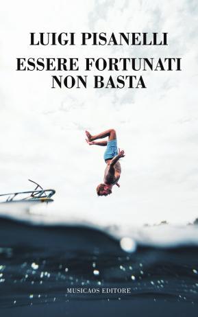 """Sabato 12 ottobre 2019 – Leverano – Libreria """"Tra le Righe"""" ospita Luigi Pisanelli con il suo nuovo romanzo """"Essere fortunati non basta"""""""