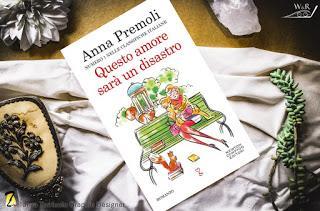 Questo amore sarà un disastro di Anna Premoli.