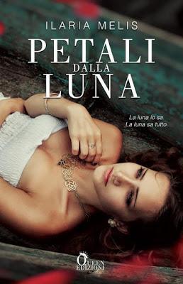 Cover Reveal - PETALI DALLA LUNA di Ilaria Melis