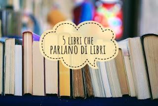 5 Cose che..: 5 Libri che parlano di libri