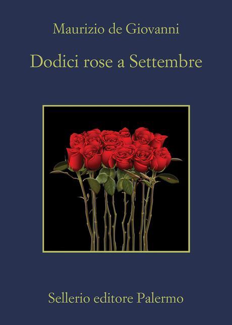 Dodici rose a Settembre – Maurizio de Giovanni