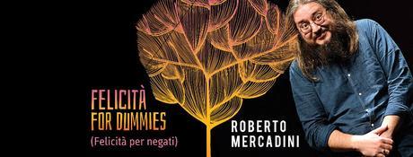Perugia: Tourné 2019/2020, il 6 dicembre alla Sala dei Notari Roberto Mercadini porta in scena Felicità for dummies