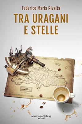 Segnalazione - TRA URAGANI E STELLE di Federico Maria Rivalta