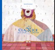 Clarice era una reina