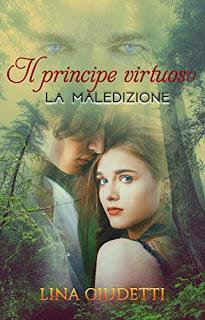 Il principe virtuoso: La maledizioni di Lina Giudetti Recensione- Review party-