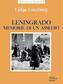 Assedio/1 Scrivere del cerchio: la Leningrado  di Lidija Ginzburg. Uno stralcio della mia recensione sull'