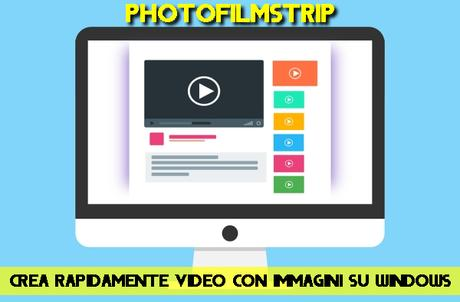 PhotoFilmStrip   Crea rapidamente video con immagini su Windows