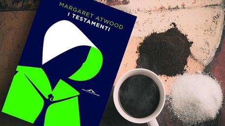 [ RECENSIONE ] I TESTAMENTI di Margaret Atwood