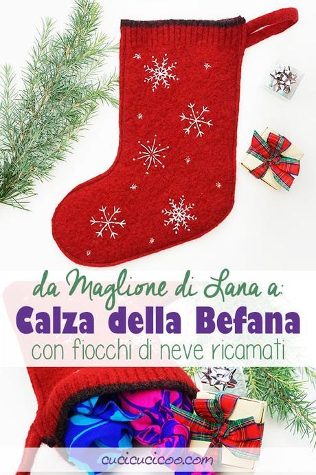 Impara a cucire una calza di Natale fai da te da un maglione infeltrito con fiocchi di neve ricamati. Il cartamodello gratuito funziona anche per realizzare una calza della Befana handmade! #calzadellabefana #calzadinatale