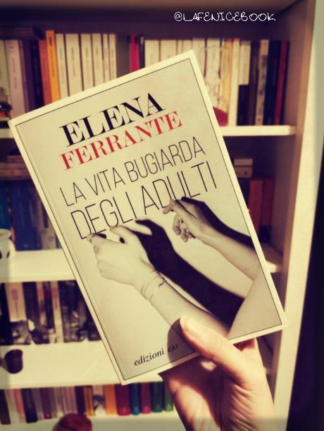 La vita bugiarda degli adulti di Elena Ferrante