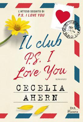 SEGNALAZIONE - Il club P.S. I Love You di Cecelia Ahern   DeA