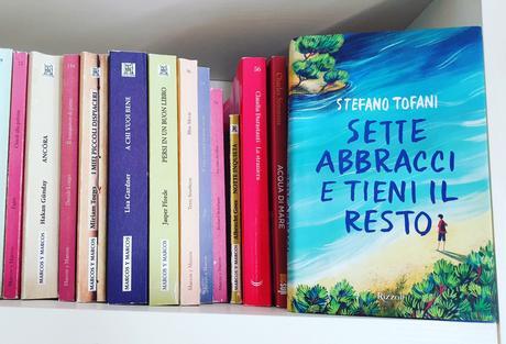 Sette abbracci e tieni il resto di Stefano Tofani (Rizzoli)