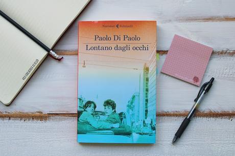 Recensione: Lontano dagli occhi - Paolo Di Paolo