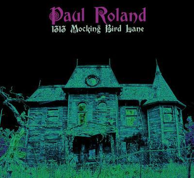 "PAUL ROLAND: ""1313 MOCKING BIRD LANE"" plus ""SUMMER OF LOVE"" (single), di Andrea Pintelli"
